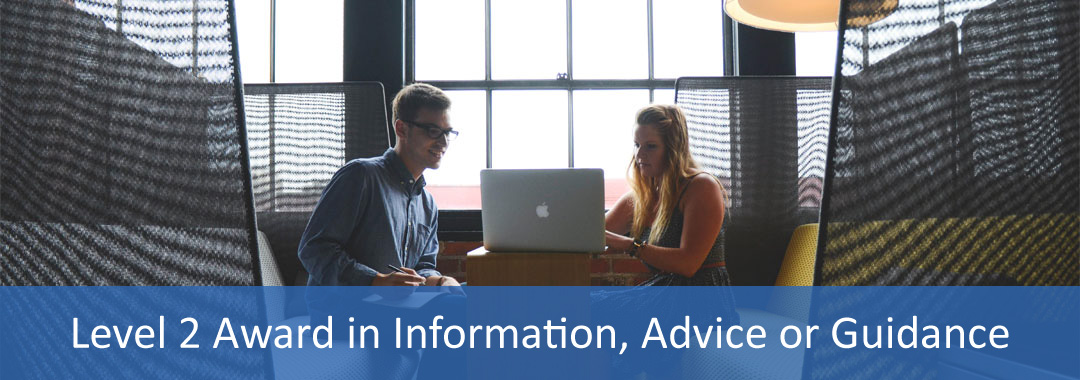Level 2 course in Information, Advice and Guidance (IAG)